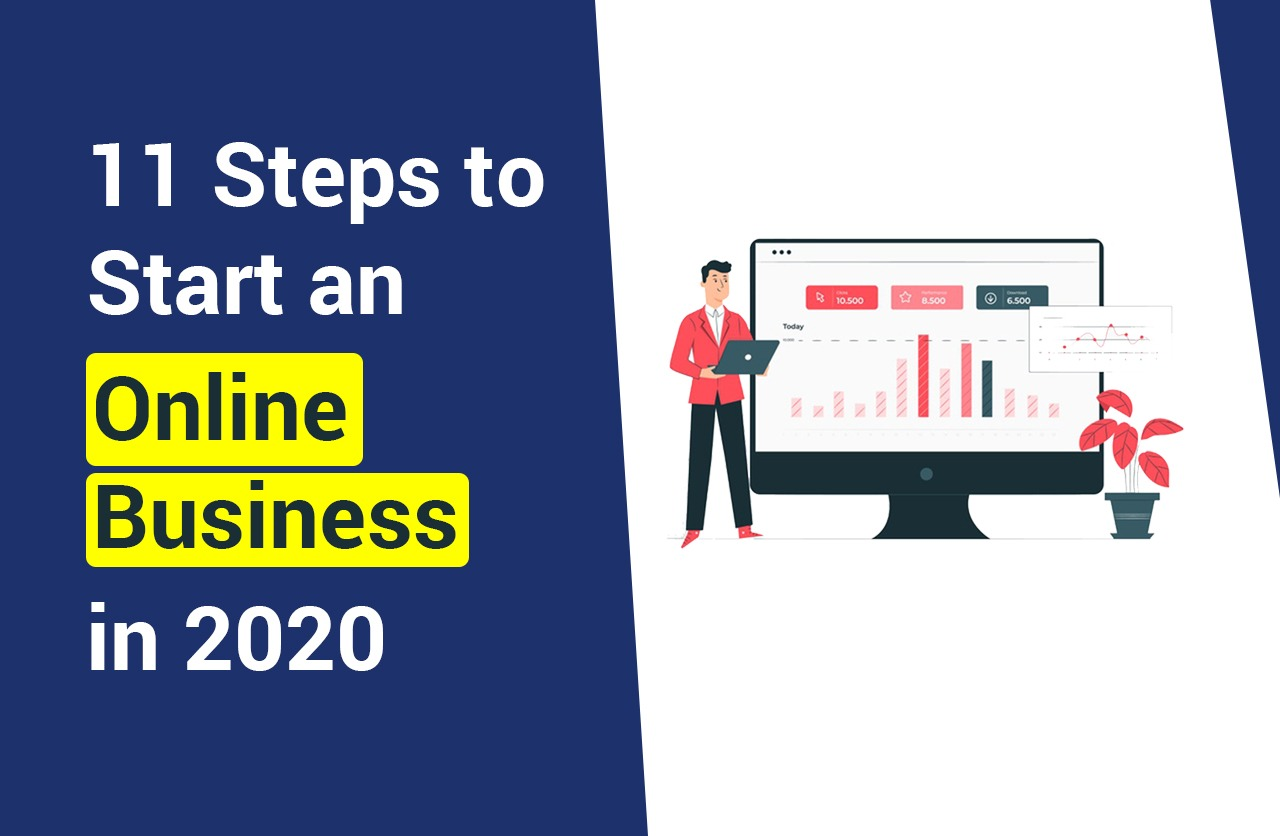 11 Steps to Start an Online Business in 2020