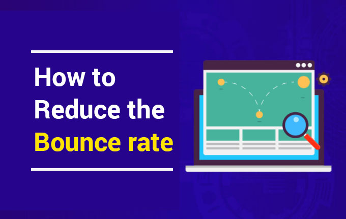 Top 5 Ways to Reduce the Website Bounce Rate