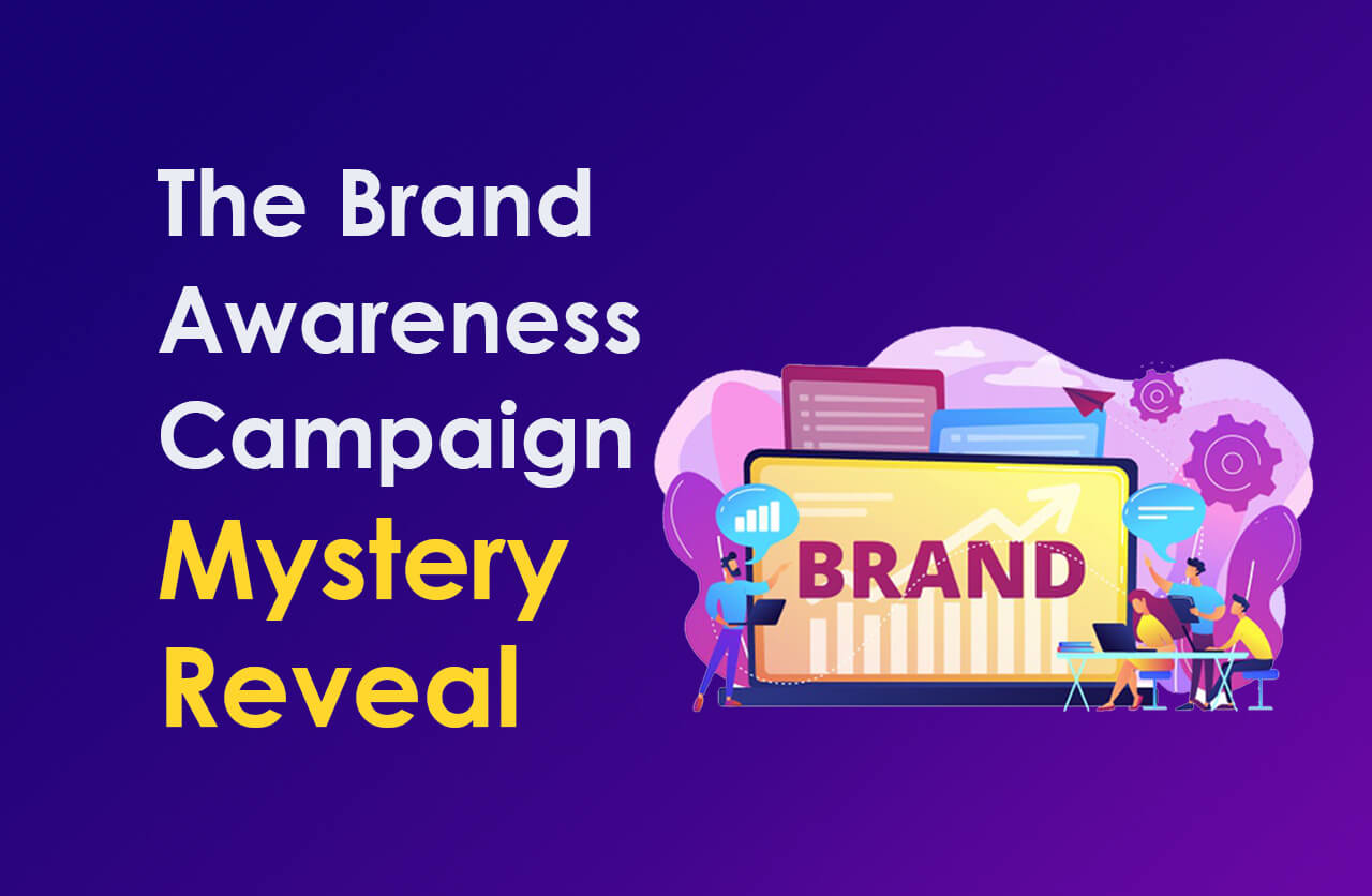 Top 5 Advantages of Brand Awareness Campaign