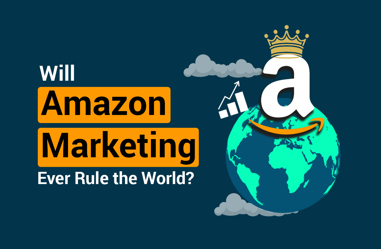 Will Amazon Marketing Ever Rule the World?